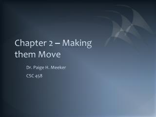 Chapter 2 – Making them Move