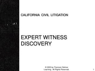 CALIFORNIA CIVIL LITIGATION EXPERT WITNESS DISCOVERY