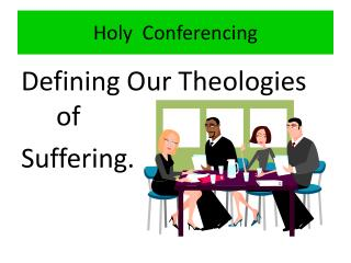 Holy  Conferencing