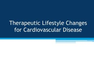 Therapeutic Lifestyle Changes for Cardiovascular Disease