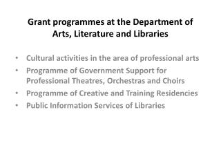 Grant programmes at the Department of Arts, Literature and Libraries