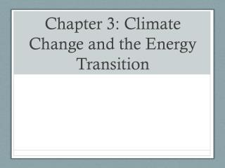 Chapter 3: Climate Change and the Energy Transition