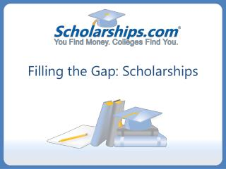 Filling the Gap: Scholarships