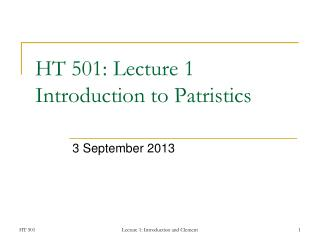 HT 501: Lecture 1 Introduction to Patristics