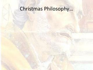 Christmas Philosophy…