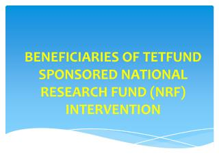 BENEFICIARIES OF TETFUND SPONSORED NATIONAL RESEARCH FUND (NRF) INTERVENTION