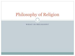 what is philosophy of religion Philosophy of religion philosophy of religion is the philosophical study of the meaning and nature of religion it includes the analyses of religious concepts, beliefs, terms, arguments, and practices of religious adherents.
