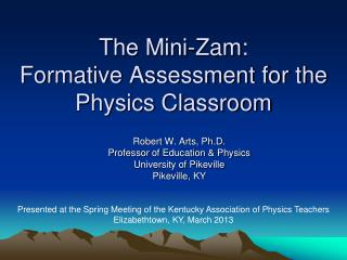 The Mini- Zam :  Formative Assessment for the Physics Classroom