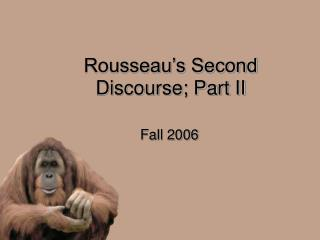 Rousseau s Second Discourse; Part II