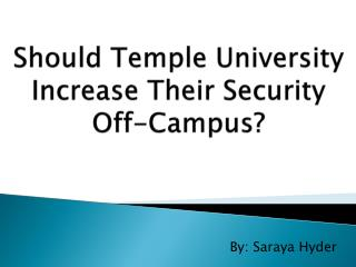 Should Temple University Increase Their Security Off-Campus?