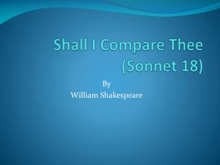 Shall I Compare Thee (Sonnet 18)