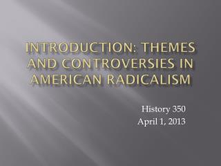 Introduction: Themes and Controversies in American Radicalism