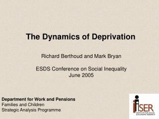 The Dynamics of Deprivation