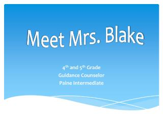4 th  and 5 th  Grade Guidance Counselor Paine Intermediate