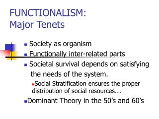 FUNCTIONALISM: Major Tenets