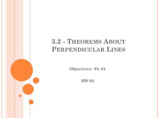 3.2 - Theorems About Perpendicular Lines