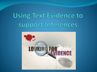Using Text Evidence to support  Inferences