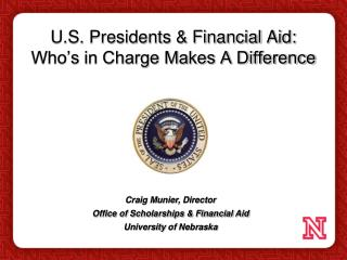 U.S. Presidents & Financial Aid: Who's in Charge Makes A Difference
