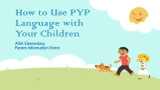 How to Use PYP Language with Your Children