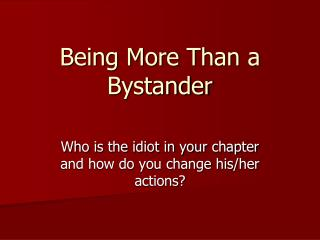 Being More Than a Bystander