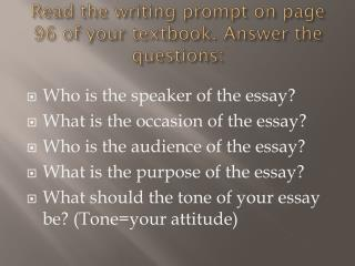 Read the writing prompt on page 96 of your textbook. Answer the questions: