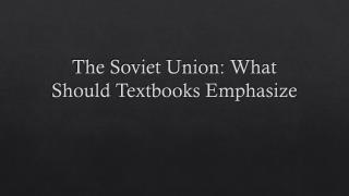 The Soviet Union: What Should Textbooks Emphasize