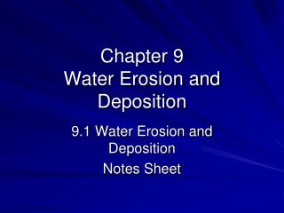 Chapter 9  Water Erosion and Deposition