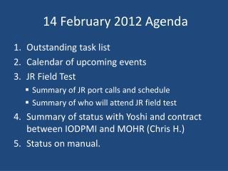 14  February 2012 Agenda