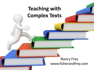 Teaching with  Complex Texts