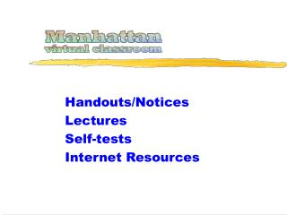 Handouts/Notices Lectures Self-tests Internet Resources