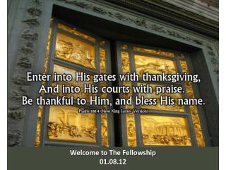 Welcome to The Fellowship 01.08.12
