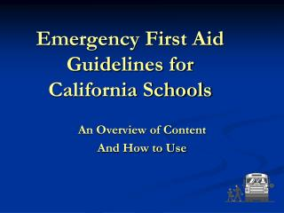 Emergency First Aid Guidelines for California Schools