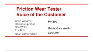 Friction Wear Tester Voice of the Customer