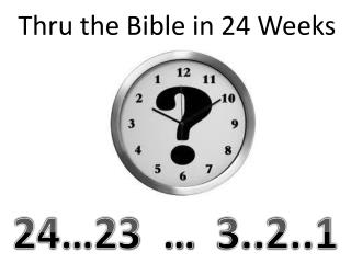 Thru the Bible in 24  Weeks