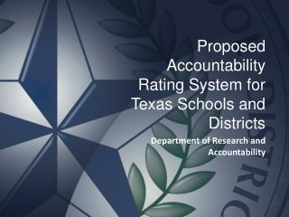 Proposed Accountability Rating System for Texas Schools and Districts