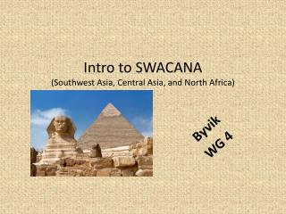 Intro to SWACANA (Southwest Asia, Central Asia, and North Africa)