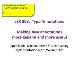 JSR 308:  Type Annotations Making Java  annotations more  general and more useful