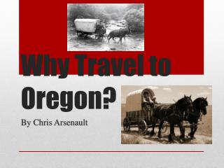 Why Travel to Oregon?