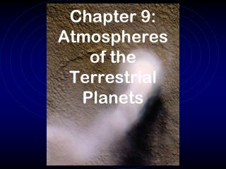 Chapter  9: Atmospheres of the Terrestrial Planets