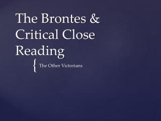 The  Brontes & Critical Close Reading