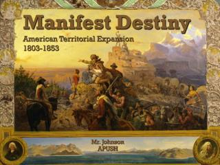 Manifest Destiny American Territorial Expansion 1803-1853
