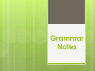 Grammar Notes