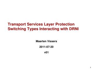 Transport Services Layer Protection Switching Types Interacting with  DRNI