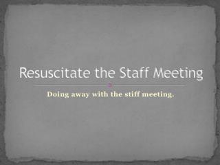 Resuscitate the Staff Meeting