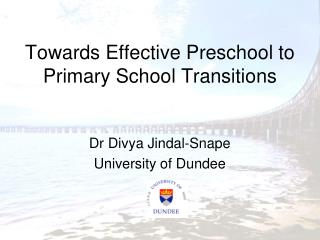 Towards Effective Preschool to Primary School Transitions