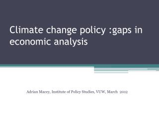 Climate change policy :gaps in economic analysis