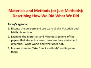 Materials and Methods (or just Methods):  Describing How We Did What We Did