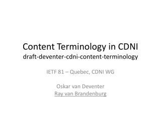 Content Terminology in CDNI draft- deventer - cdni -content-terminology