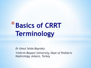 Basics of CRRT Terminology