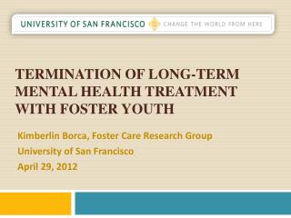 Termination of Long-Term Mental Health Treatment with Foster Youth